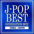 J-POP BEST GENERATION MIX!1991-2000