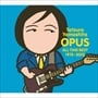 OPUS〜ALL TIME BEST 1975-2012〜 (4枚組 ディスク4)
