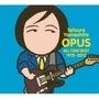OPUS〜ALL TIME BEST 1975-2012〜 (4枚組 ディスク1)