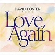 LOVE、Again〜DAVID FOSTER Presents〜 (2枚組 ディスク1)
