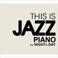 THIS IS JAZZ PIANO for Night&Day (2枚組 ディスク2)