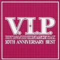 V.I.P. ホット・R&B/ヒップホップ/ダンス・トラックス 10TH ANNIVERSARY BEST