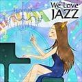 We Love Jazz (2枚組 ディスク2)
