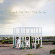 【CDシングル】Relax In The City/Pick Me Up