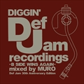 DIGGIN' DEF JAM - B SIDE WINS AGAIN - mixed by MURO (Def Jam 30th Anniversary Edition)