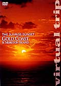virtual trip THE SUNRISE/SUNSET GOLD COAST MORETON ISLAND