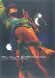 ONEANDG JAPAN TOUR *2005 'HIROSHIMA