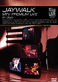 JAYWALK/MTV PREMIUM LIVE in duo