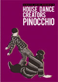 KINETIC ARTS presents HOUSE DANCE CREATORS PINOCCHIO