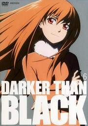 DARKER THAN BLACK −黒の契約者− 6