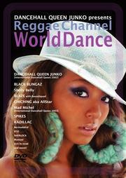 DANCEHALLQUEEN JUNKO -Reggae Channel- World Dance