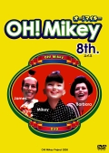 OH! Mikey 8th.