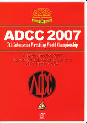 7th Submission Fighting World Championship ADCC 2007 2007.5.5-6 アメリカ・ニュージャージー DISC.1