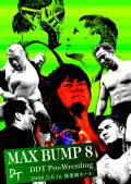 DDT MAX BUMP 8 -2008.5.6 in 後楽園ホール-