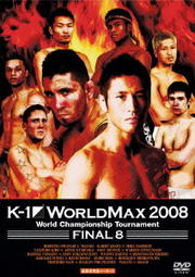 K-1 WORLD MAX 2008 World Championship Tournament -FINAL8-
