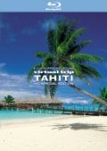 【Blu-ray】virtual trip TAHITI HD SPECIAL EDITION
