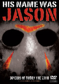 HIS NAME WAS JASON 〜「13日の金曜日」30年の軌跡〜