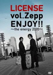 LICENSE vol.Zepp ENJOY!! 〜the energy 2010〜
