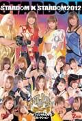 STARDOM × STARDOM 2012 Disc.2