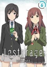 Lostorage incited WIXOSS 第6巻