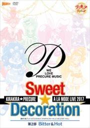 キラキラ☆プリキュアアラモードLIVE2017 スウィート☆デコレーション 第2部 Bitter & Hot